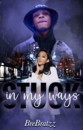 Stuck In My Ways by BreBratzz