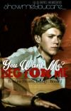 You Want Me? Beg For Me [Niam] cover