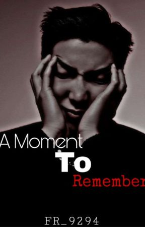 A Moment To Remember by FR_9294