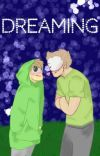 Dreaming (DreamNotFound/Geam fanfic) cover