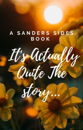 It's Actually Quite The Story (Sanders Sides: Logicality, Prinxiety, and Demus) by CamilleA201