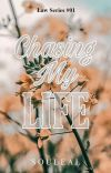 Chasing My Life (Law Series#1) cover