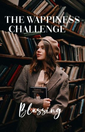 The Wappiness Challenge by Bless-ing
