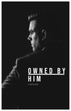 Owned by Him by Writingqueen1996