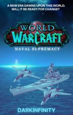 World of Warcraft: Naval Supremacy by Sharkskinned