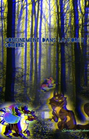 confinement dans la forêt sombre by Etoile_du_Loup-sama