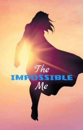 The Impossible Me by LeonieHimiona