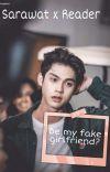 Be my fake girlfriend? Sarawat x reader cover
