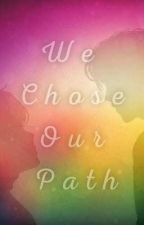 We Chose Our Path ( MPHFPC x Male! reader) by Unlucky_fate