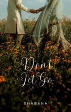 Don't Let Go by ShabanaTheStar