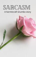 Sarcasm~ A Hermitcraft Grumbo AU [OLD] by thathermitweirdo