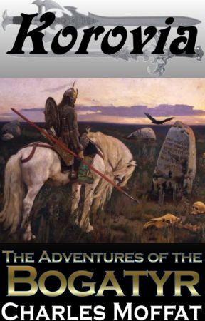 The Bogatyr's Adventures by CharlesMoffat
