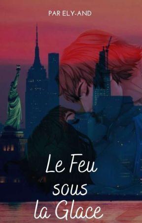 Le Feu Sous La Glace - Is It Love [En Cours]  by Ely-and