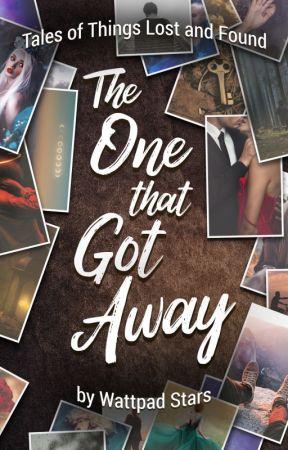 The One That Got Away: A Wattpad Stars Anthology by WattpadStars