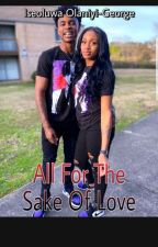 All for the sake of love ||completed|| by ishpep2