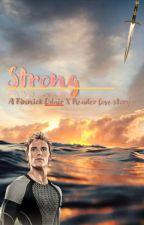 Strong - A Finnick Odair X Reader Story by eriinnnnnnnnnn