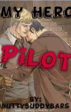 My Hero (Pilot) by NuttyBuddyBars