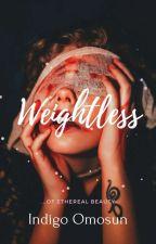 Weightless by IndigoOmosun