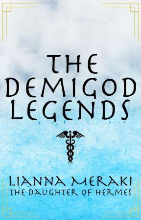 The Demigod Legends: Lianna Meraki by ctpullenstories