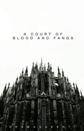 Court of blood and fangs by dramaqueent1