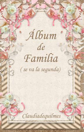 Álbum de familia ¡Se va la segunda! by Claudiadequilmes