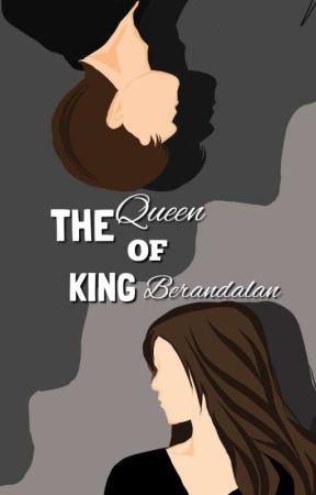 Queen Sang Berandalan [COMPLETED✔]  by mynameisdelta