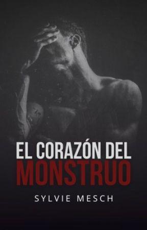 El Corazón Del Monstruo (+21) [En Curso] by s14infinite