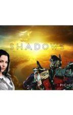 Shadows (Transformers Bayverse Book 1: Optimus x OC) by VanDerLindeAssassin