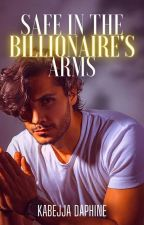 SAFE IN THE BILLIONAIRE'S ARMS by AngelofAction