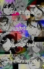 Dr stone boyfriend scenarios/headcannons by Sallywally101