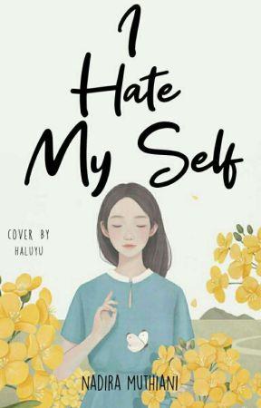I Hate My Self  by nadhiramthnii