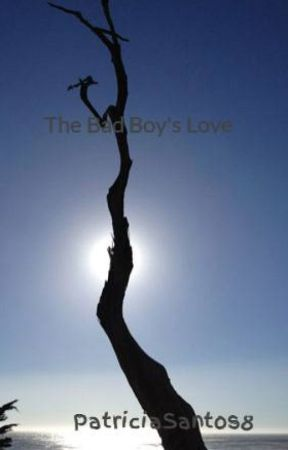 The Bad Boy's Love by PatriciaSantos8