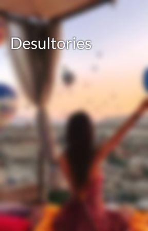 Desultories by bbglimmer