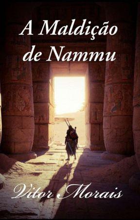 A Maldição de Nammu   by VitorMorais32