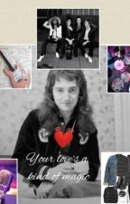 Your Love's A Kind Of Magic (John Deacon x Reader) by loveofmylife_39