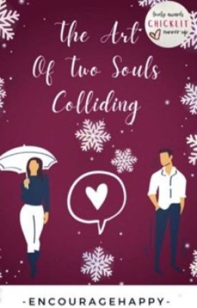 The Art Of Two Souls Colliding by -encouragehappy-