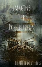 Imagine The Possibilities by MuisDeMieke