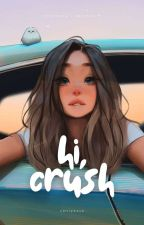 Hi, Crush by smxlpeach