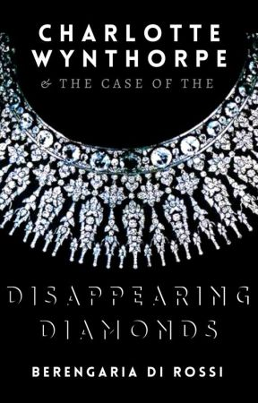 Charlotte Wynthorpe and the Case of the Disappearing Diamonds by Di_Rossi