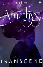 Amethyst 3.Transcend by booklored
