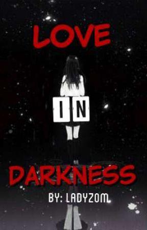 Love In Darkness  by ladyzom