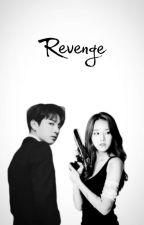 Revenge ✔ by AlessaAscalorn