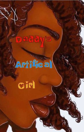Daddy's Artificial Girl by Shadows_in_light