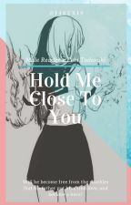✿•Hold Me Close To You•✿ 【Fem!Todoroki x Male!Reader】 ╔BNHA╝ by J4SZX18