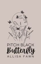 Pitch Black Butterfly (A collection) by the_mystical_mind
