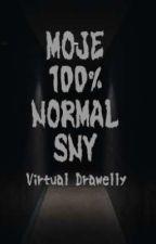 Moje 100% normal sny od VirtualDrawelly