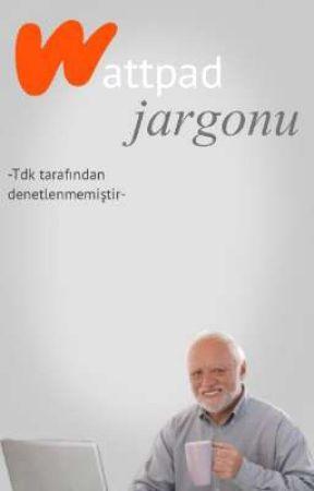 Wattpad Jargonu by 0godfather0