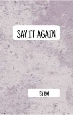 Say it again by herview