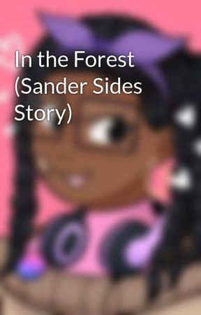 In the Forest (Sander Sides Story) by Virgil-Sister-Jinx24