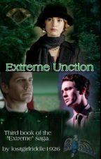 Extreme Unction (Tom Riddle saga) by lostgirlriddle1926